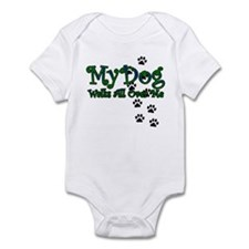 My Dog Walks All Over Me Infant Bodysuit