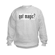 got magic? Sweatshirt