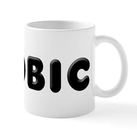 """""""Phobic"""" Mug"""