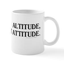 Altitude Not Attitude Small Mug