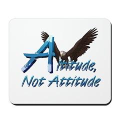 Altitude Not Attitude Mousepad