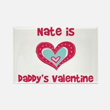 Nate Is Daddy's Valentine Rectangle Magnet