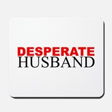 Desperate Husband Mousepad