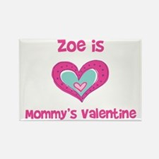 Zoe Is Mommy's Valentine Rectangle Magnet