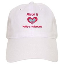 Allison Is Daddy's Valentine Baseball Baseball Cap