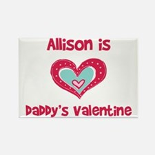 Allison Is Daddy's Valentine Rectangle Magnet