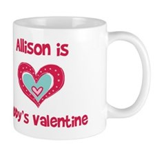 Allison Is Daddy's Valentine Mug