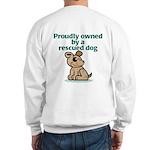 Proudly Owned (Dog) Sweatshirt