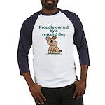 Proudly Owned (Dog) Baseball Jersey