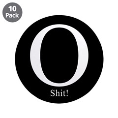 """O Shit! 3.5"""" Button (10 pack)"""