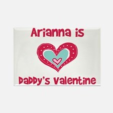 Arianna Is Daddy's Valentine Rectangle Magnet