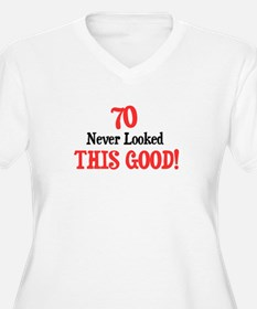 70 never looked this good T-Shirt