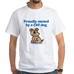 Proudly Owned (CRF Dog) Shirt