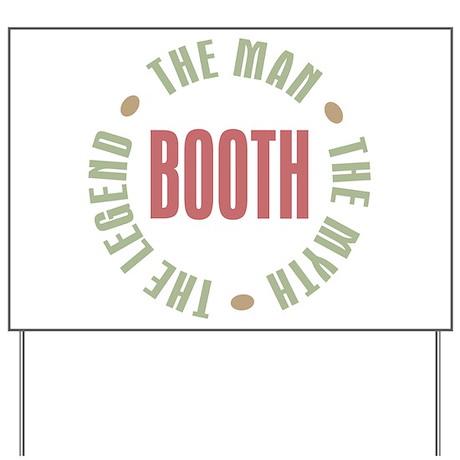 Booth Man Myth Legend Yard Sign