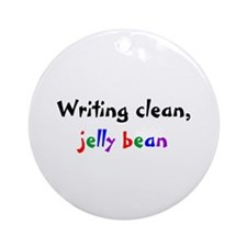 Writing clean, jelly bean Ornament (Round)