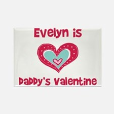 Evelyn Is Daddy's Valentine Rectangle Magnet