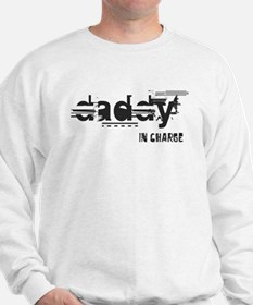Daddy in charge Sweatshirt