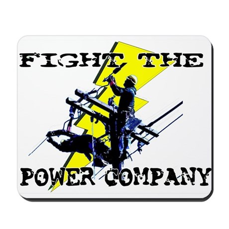 Fight The Power Company! Mousepad