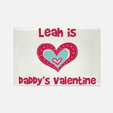Leah Is Daddy's Valentine Rectangle Magnet