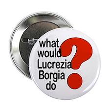 """Lucrezia Borgia 2.25"""" Button"""