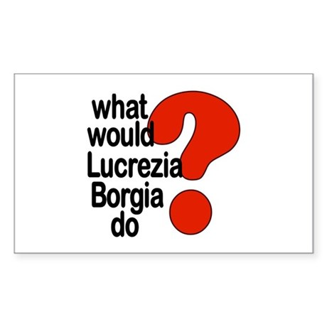 Lucrezia Borgia Rectangle Sticker