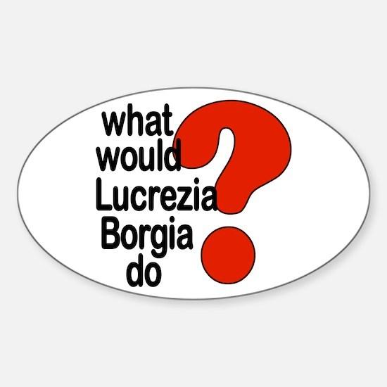 Lucrezia Borgia Oval Bumper Stickers