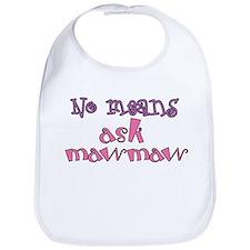 No Means Ask Grandma / Maw Maw Bib