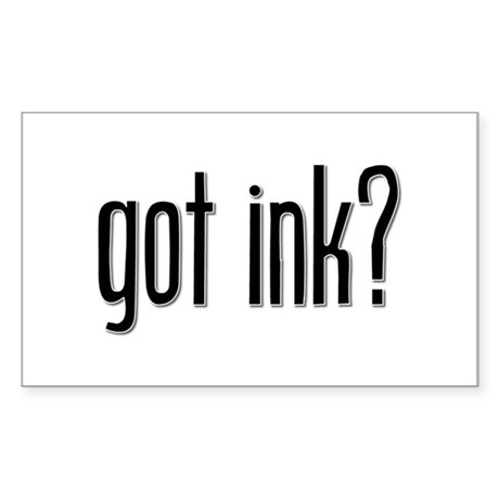 Got Ink? Rectangle Sticker