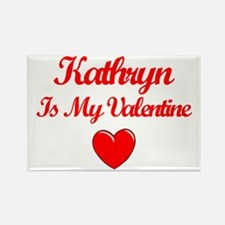 Kathryn Is My Valentine Rectangle Magnet