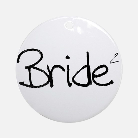 Bride (Squared) Ornament (Round)