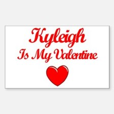 Kyleigh Is My Valentine Rectangle Decal