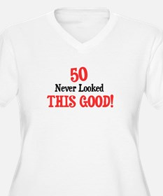 50 never looked so good T-Shirt