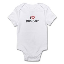 I Love Bob Barr Infant Bodysuit