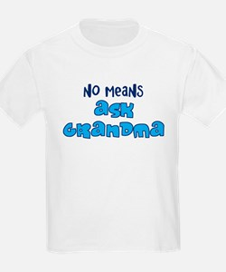 No Means Ask Grandma / Maw Ma T-Shirt