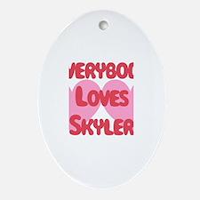 Everybody Loves Skyler Oval Ornament