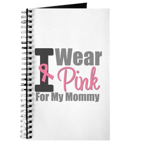 I Wear Pink For My Mommy Journal