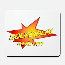 Squadala Mousepad