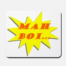 Mah Boi Mousepad