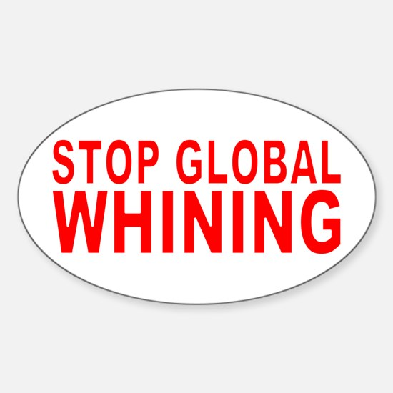 Stop Global WHINING Oval Decal
