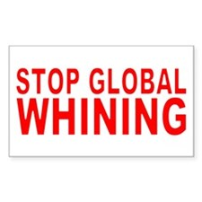 Stop Global WHINING Rectangle Decal