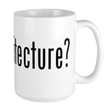 got architecture? Mug