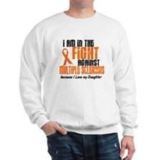 In The Fight Against MS 1 (Daughter) Sweatshirt