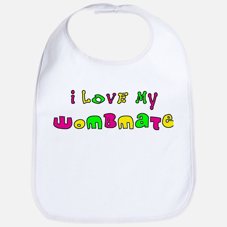 I Love My Wombmate Bib