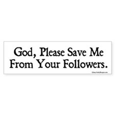 God, please save me from your followers sticker.
