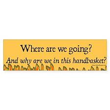 Where are we going? Bumper sticker.