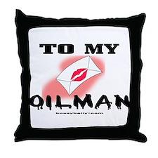 To My Oilman Throw Pillow
