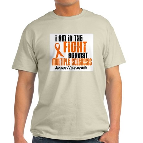 In The Fight Against MS 1 (Wife) Light T-Shirt