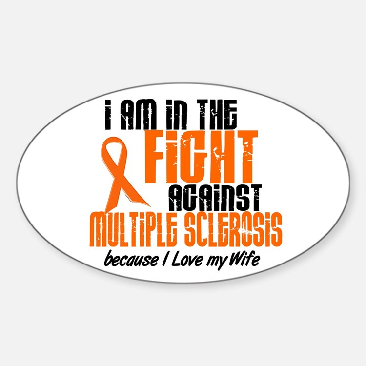 In The Fight Against MS 1 (Wife) Oval Decal