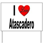 I Love Atascadero Yard Sign