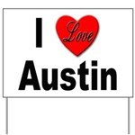 I Love Austin Yard Sign
